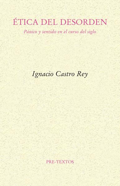Ética del desorden, de Ignacio Castro Rey