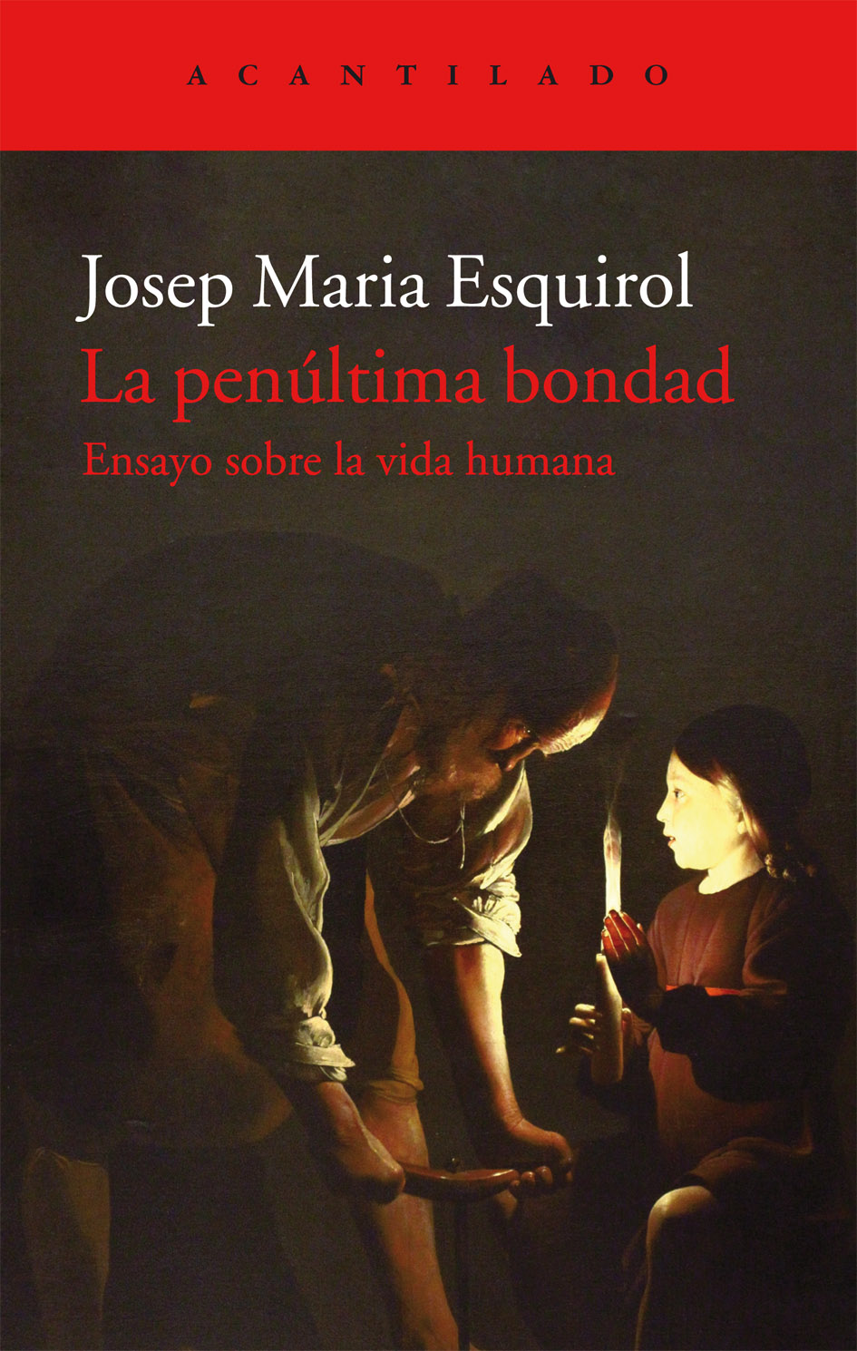 La penúltima bondad, de Josep Maria Esquirol