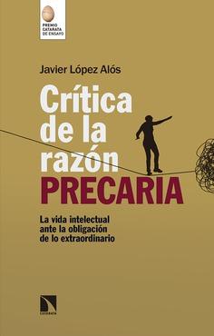 Crítica de la razón precaria, de Javier López Alós