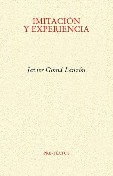 Imitación y experiencia, de Javier Gomá  | Tetralogía de la Ejemplaridad
