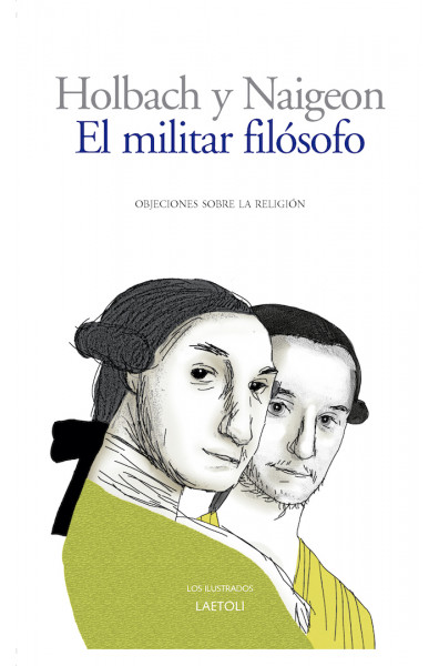 El militar filósofo (Objeciones sobre la religión), deHolbach y Naigeon