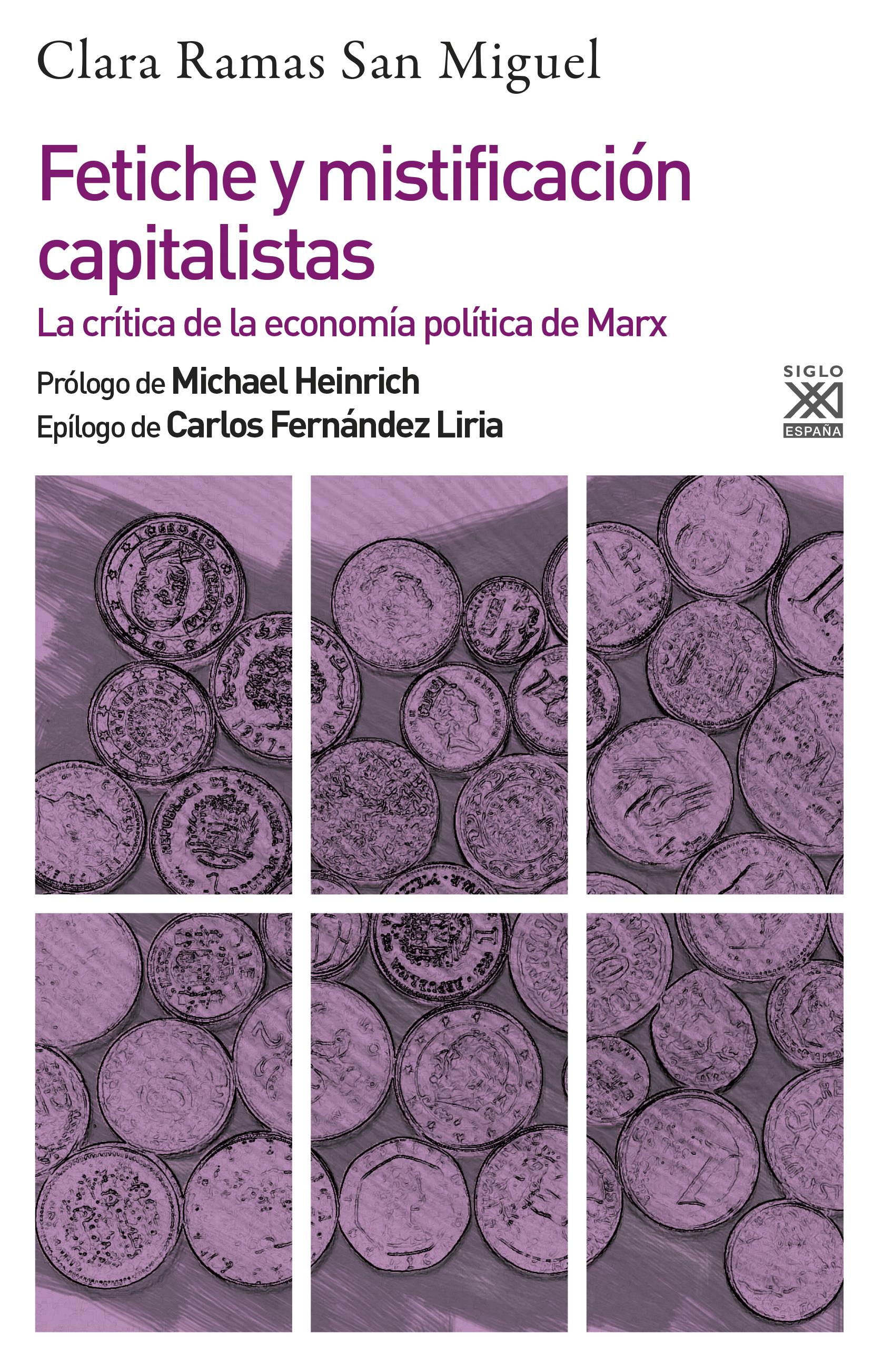 Fetiche y mistificación capitalistas: la crítica de la economía política de Marx, de Clara Ramas Sanmiguel