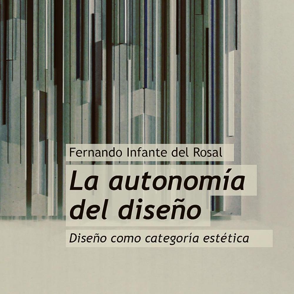 La autonomía del diseño, de Fernando Infante del Rosal