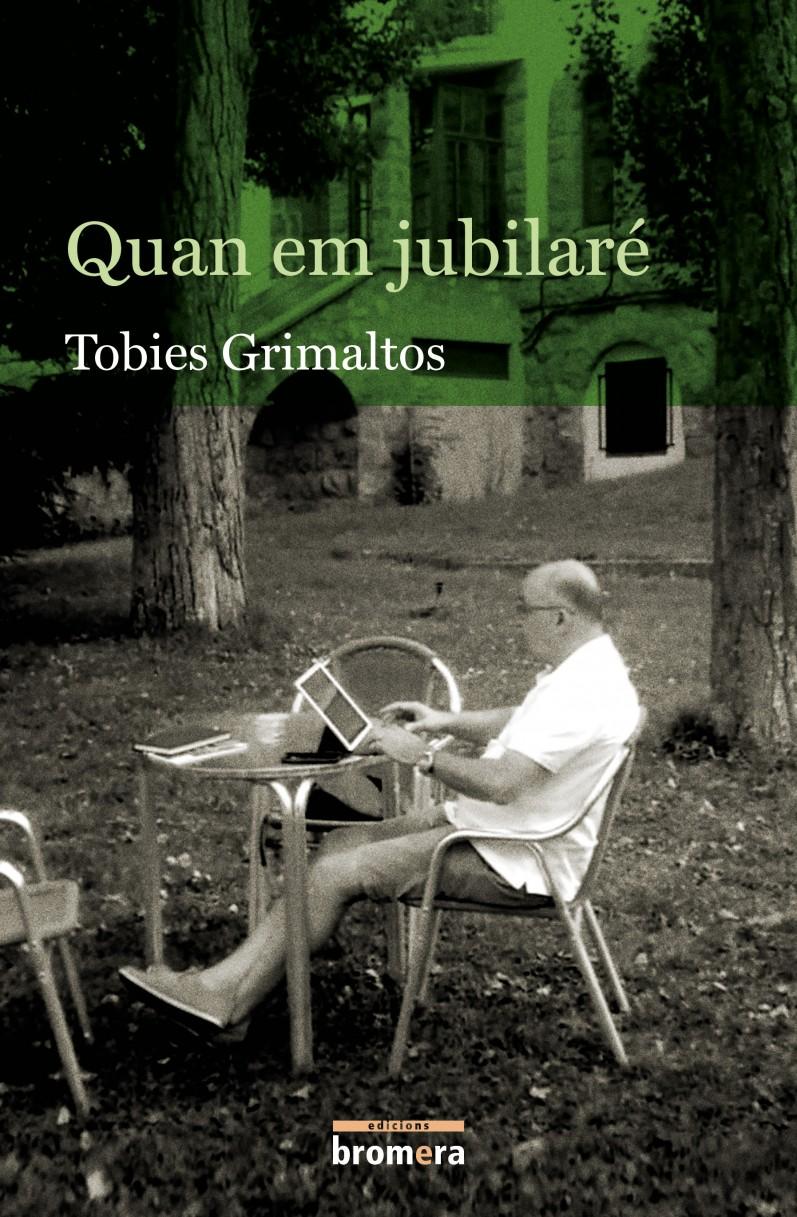Presentación de Quan em jubilaré, de Tobies Grimaltos | Librería Ramon Llull, 8 junio 2019, 19 h. #Avivament2019