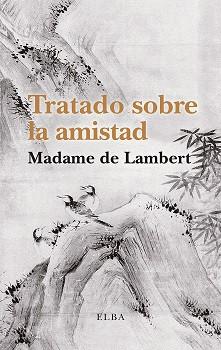 Tratado sobre la amistad, de Madame de Lambert