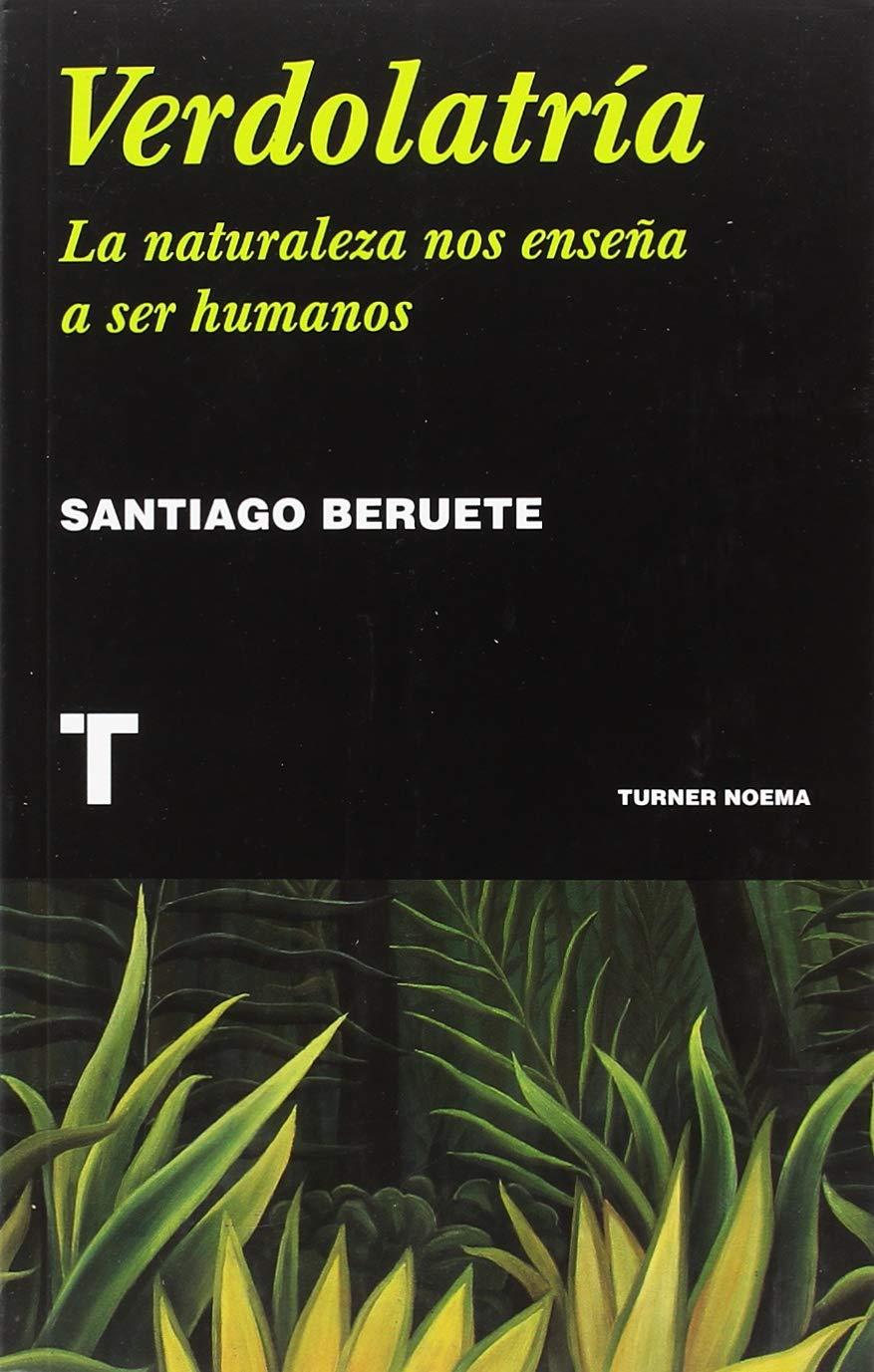 Verdolatría, de Santiago Beruete