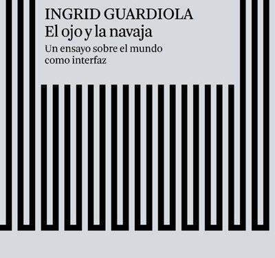 El ojo y la navaja, de Ingrid Guardiola