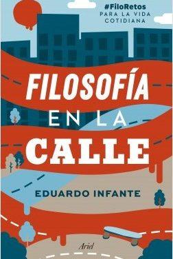 Filosofía en la calle, de Eduardo Infante