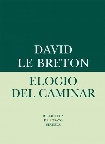 Elogio del caminar, de David Le Breton