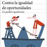 Contra la igualdad de oportunidades: Un panfleto igualitarista, de César Rendueles