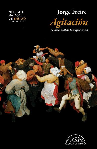 Agitación, sobre el mal de la impaciencia, de Jorge Freire